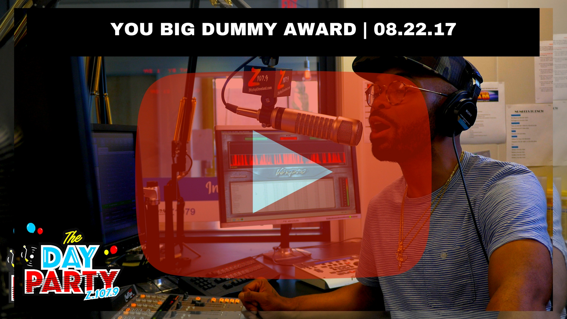 YOU BIG DUMMY AWARD - 08.22.17