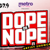 Dope or Nope Showcase Presented By Metro By T-Mobile