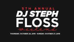 5th Annual DJ Steph Floss Weekend
